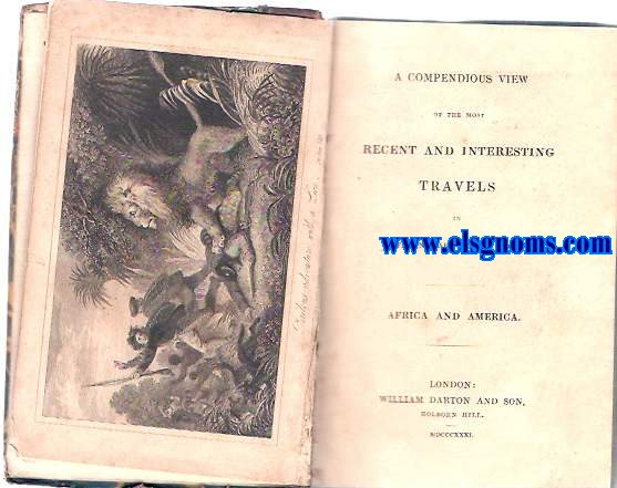 A compendious view of the most recent and interesting travels in different parts of the world. Africa and America.