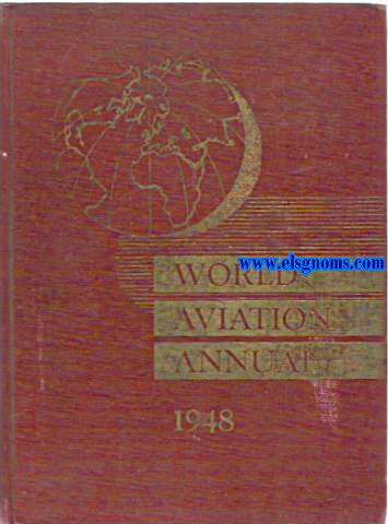 World Aviation Annual 1948. Editor in Chief J.Parker van Zandt.Executive Editor John C.Mc.Clelland.