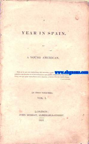 A Year In Spain. By a Young American, In two volumes. Vol. I.