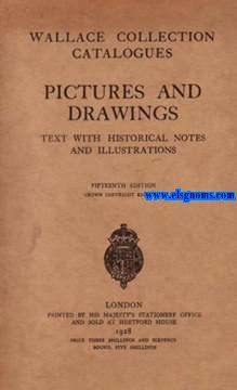 Wallace Collection Catalogues. Pictures and Drawings. Text with historical notes and illustrations. Fifteenth edition crown copyright reserved.